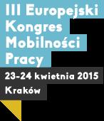 III Europejski Kongres Mobilności Pracy, 23-24 kwietnia 2015 Kraków